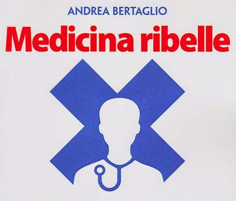 Andrea Bertaglio - Medicina ribelle