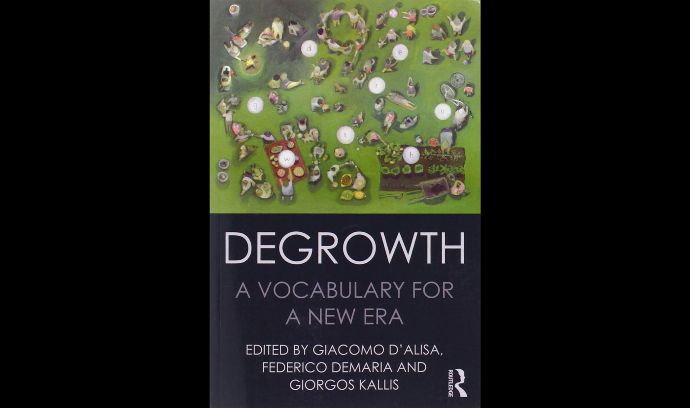 DEGROWTH | A VOCABULARY FOR A NEW ERA